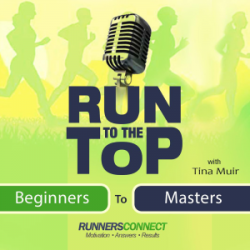 Runners Connect - Run to the Top Podcast